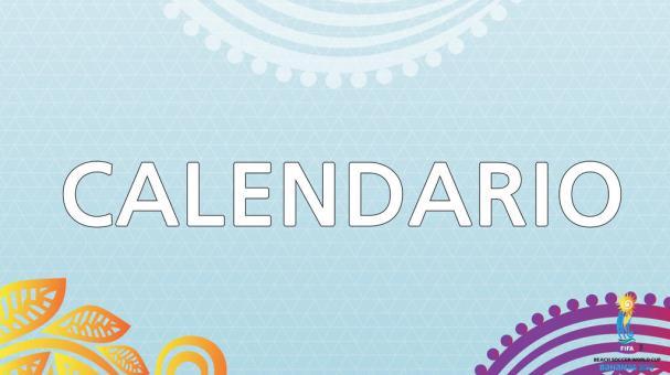 Calendario de la Copa Mundial de Beach Soccer de la FIFA Bahamas 2017
